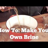 How To: Make the Only Brine You'll Ever Need