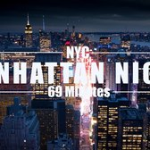 69+ Minutes Manhattan Night Drone