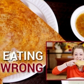 How to Eat Dosa - Stop Eating it Wrong, Episode 52