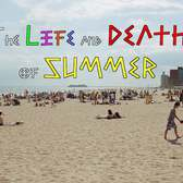 The Life and Death Of Summer