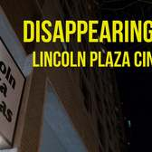 Disappearing NYC: Lincoln Plaza Cinemas