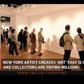 "New York Artist Makes Millions Off ""Invisible Art"" | CBC Radio"