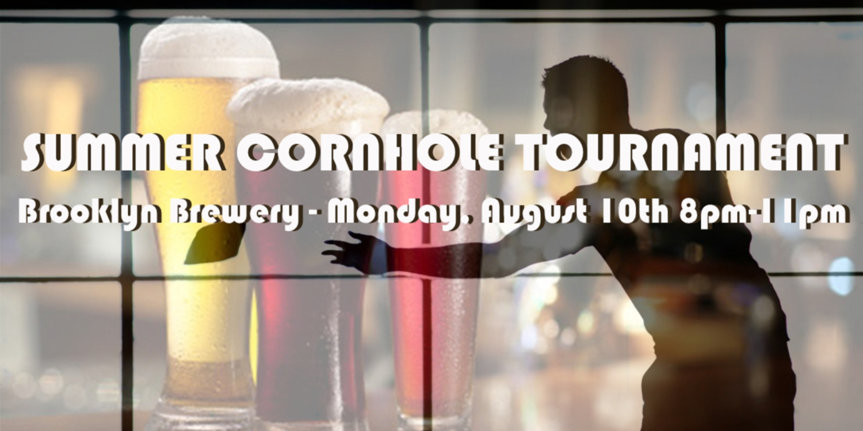 Summer Corn Hole Tournament @ Brooklyn Brewery