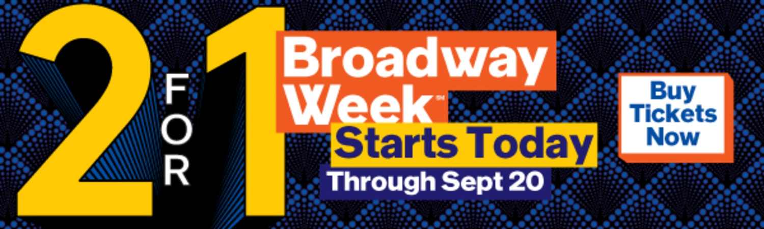 NYC Broadway Week, September 7th - 20th