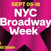 NYC Broadway Week, September 5th - 18th