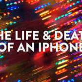 The Life & Death of an iPhone