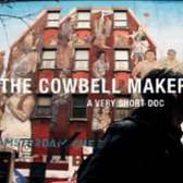 The Cowbell Maker - a very short doc